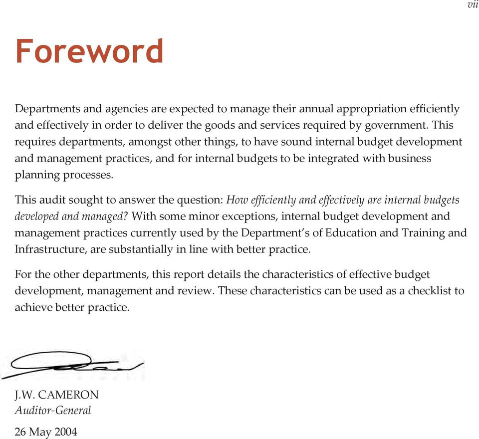 This audit sought to answer the question: How efficiently and effectively are internal budgets developed and managed?