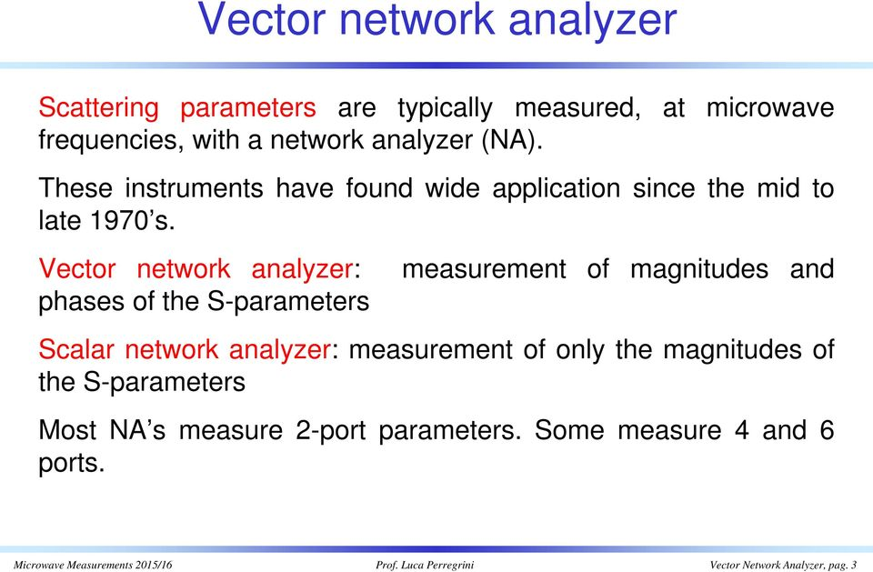 Vctor ntwork analyzr: masurmnt of magnituds and phass of th -paramtrs calar ntwork analyzr: masurmnt of only th