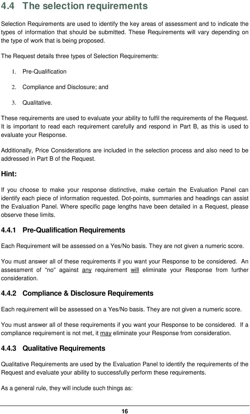 Qualitative. These requirements are used to evaluate your ability to fulfil the requirements of the Request.