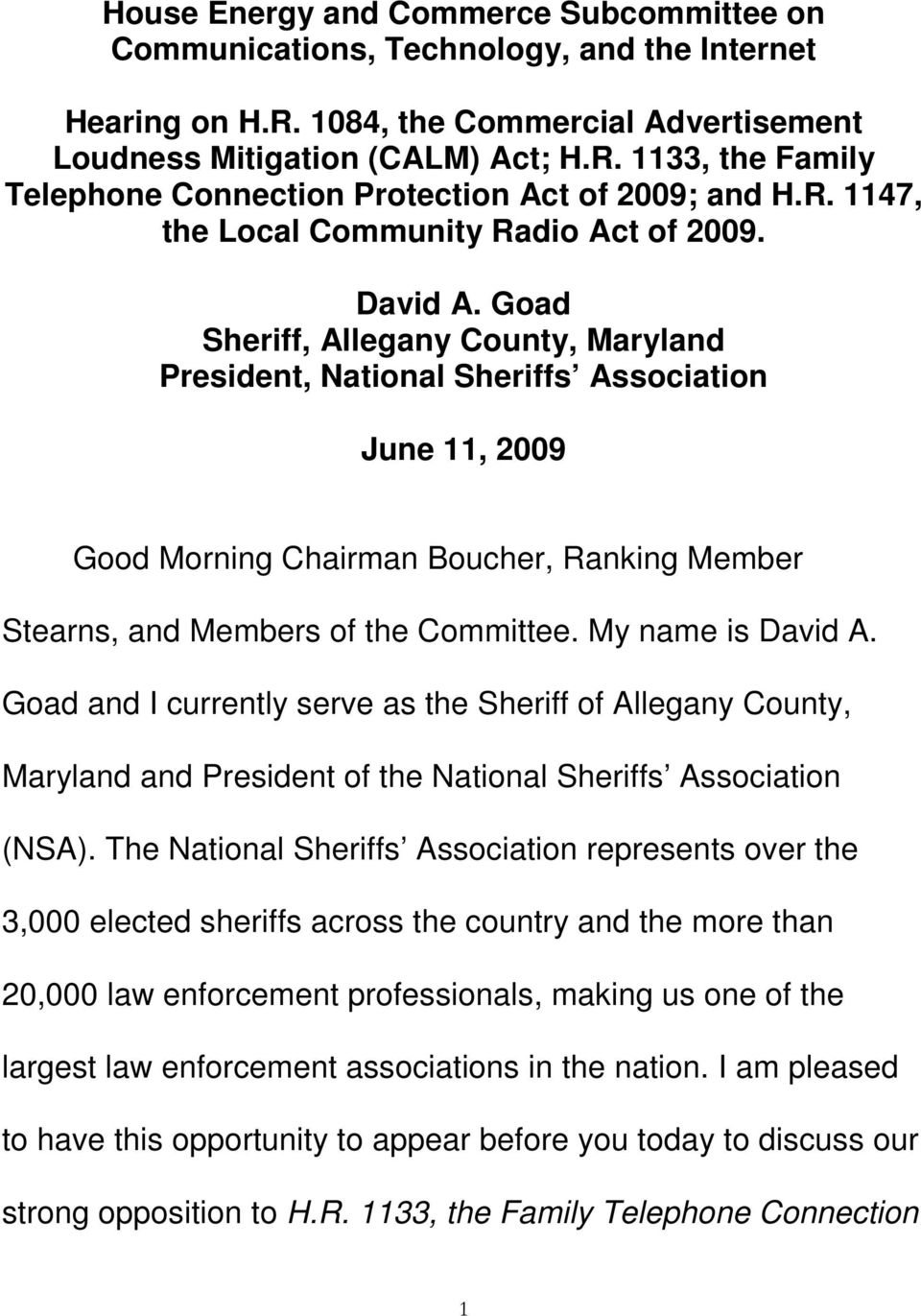 Goad Sheriff, Allegany County, Maryland President, National Sheriffs Association June 11, 2009 Good Morning Chairman Boucher, Ranking Member Stearns, and Members of the Committee. My name is David A.