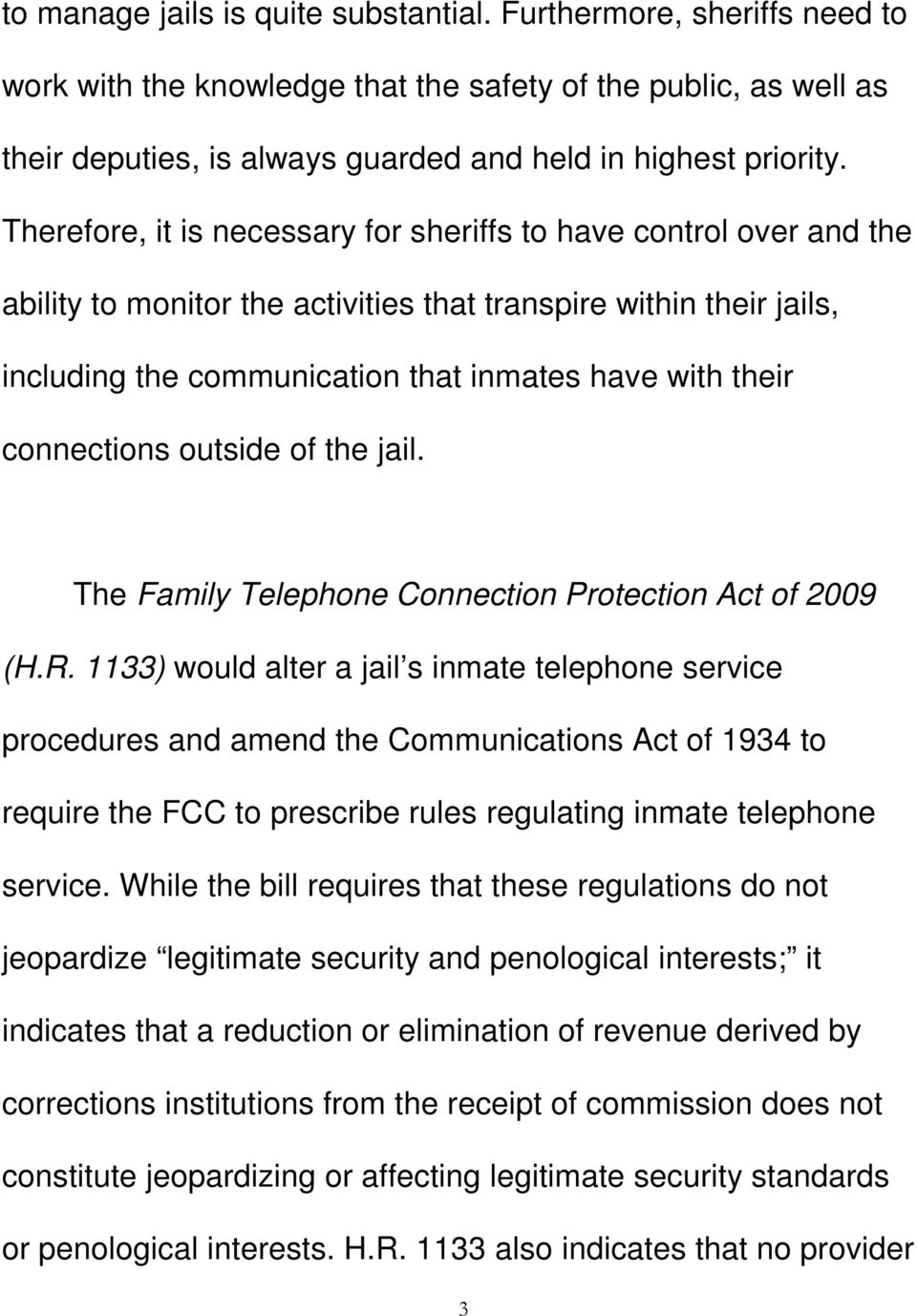 connections outside of the jail. The Family Telephone Connection Protection Act of 2009 (H.R.