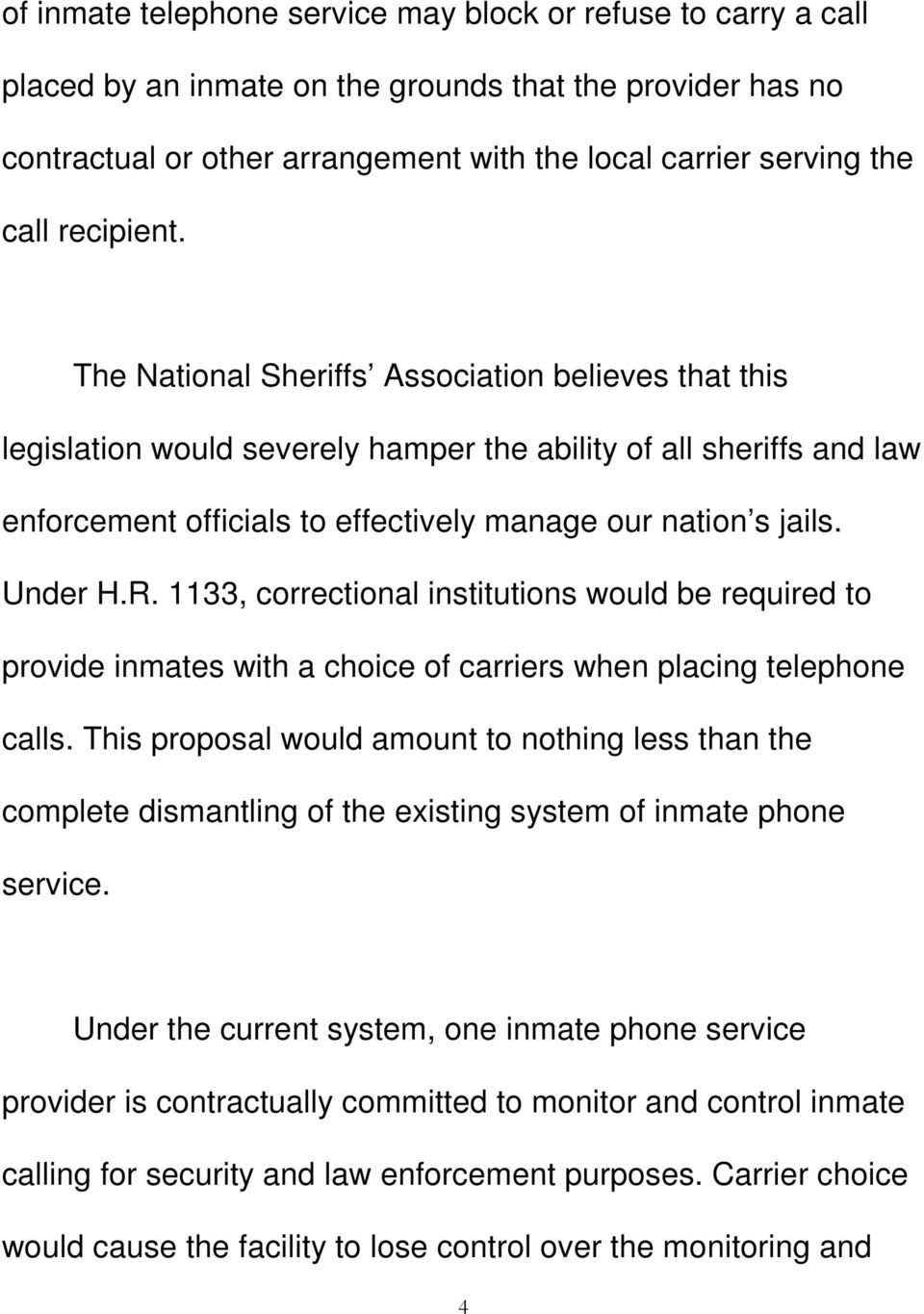 Under H.R. 1133, correctional institutions would be required to provide inmates with a choice of carriers when placing telephone calls.