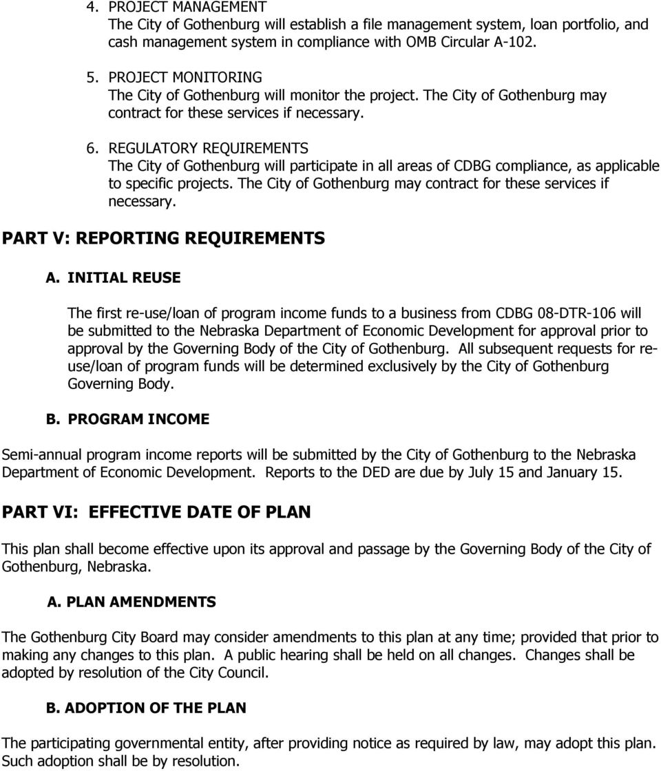REGULATORY REQUIREMENTS The City of Gothenburg will participate in all areas of CDBG compliance, as applicable to specific projects.