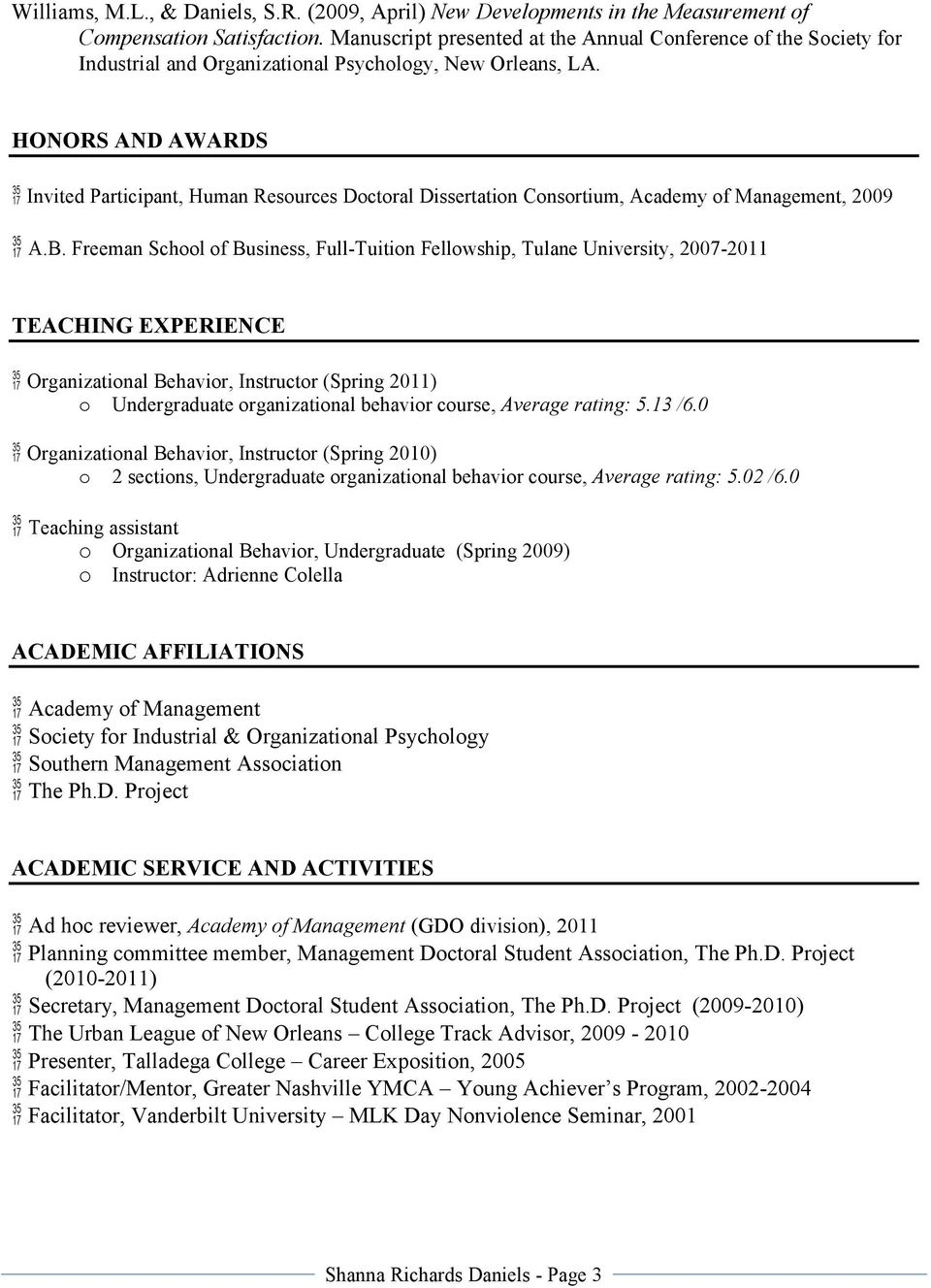 HONORS AND AWARDS Invited Participant, Human Resources Doctoral Dissertation Consortium, Academy of Management, 2009 A.B.