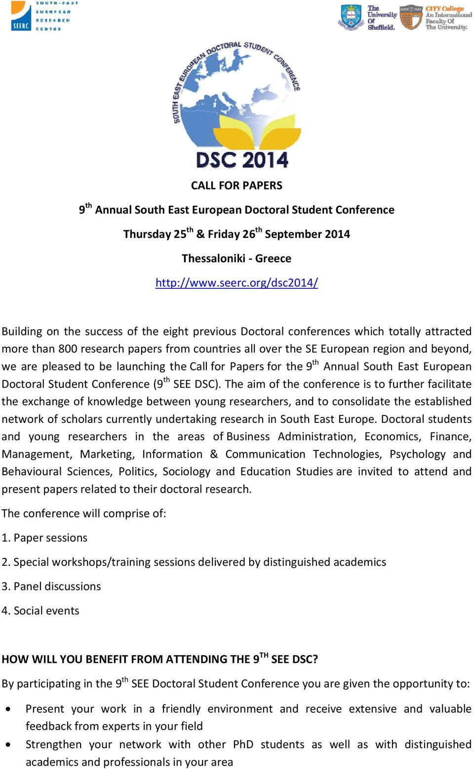 pleased to be launching the Call for Papers for the 9 th Annual South East European Doctoral Student Conference (9 th SEE DSC).