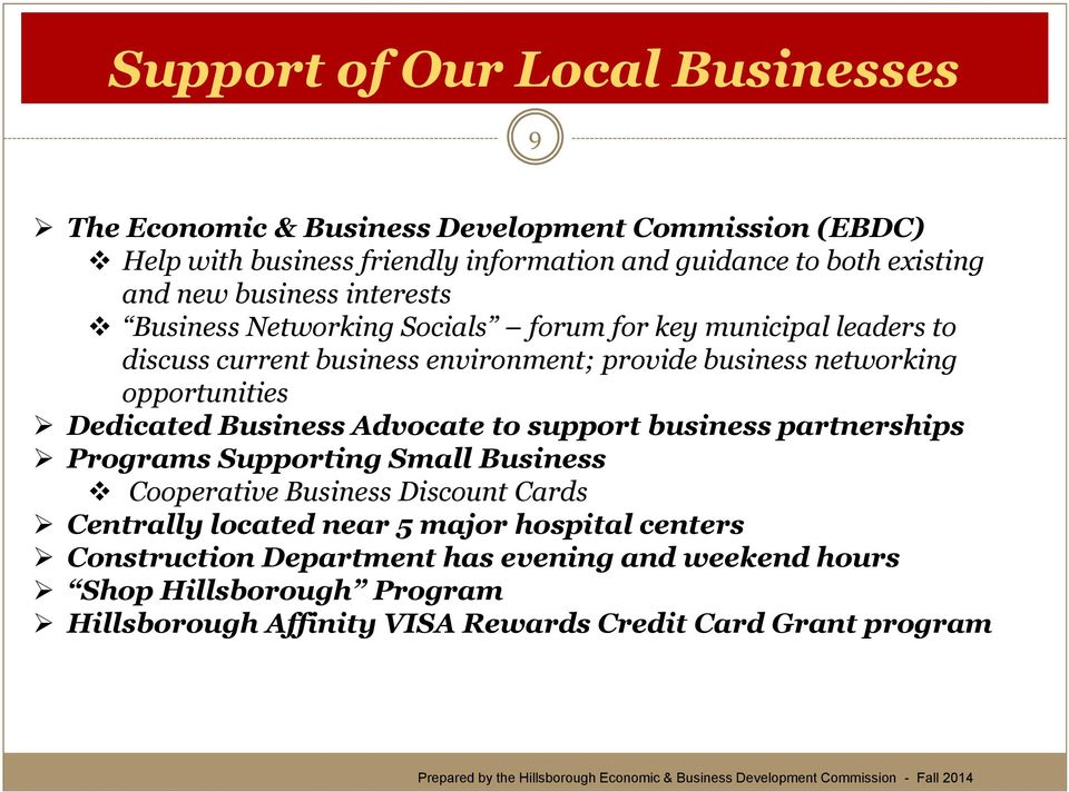 opportunities Dedicated Business Advocate to support business partnerships Programs Supporting Small Business Cooperative Business Discount Cards Centrally