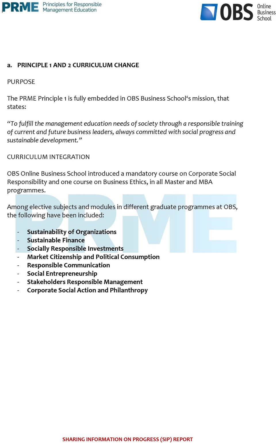 CURRICULUM INTEGRATION OBS Online Business School introduced a mandatory course on Corporate Social Responsibility and one course on Business Ethics, in all Master and MBA programmes.