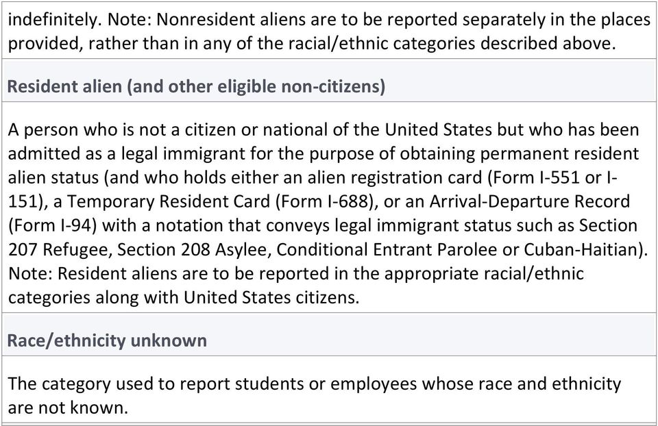 resident alien status (and who holds either an alien registration card (Form I 551 or I 151), a Temporary Resident Card (Form I 688), or an Arrival Departure Record (Form I 94) with a notation that
