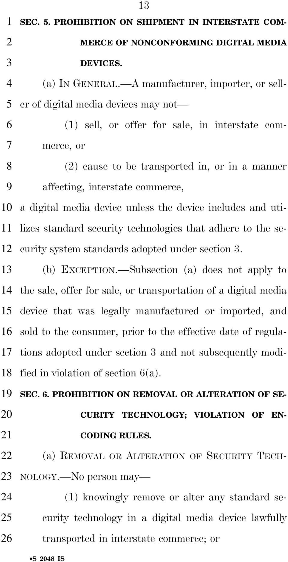 commerce, a digital media device unless the device includes and utilizes standard security technologies that adhere to the security system standards adopted under section. (b) EXCEPTION.