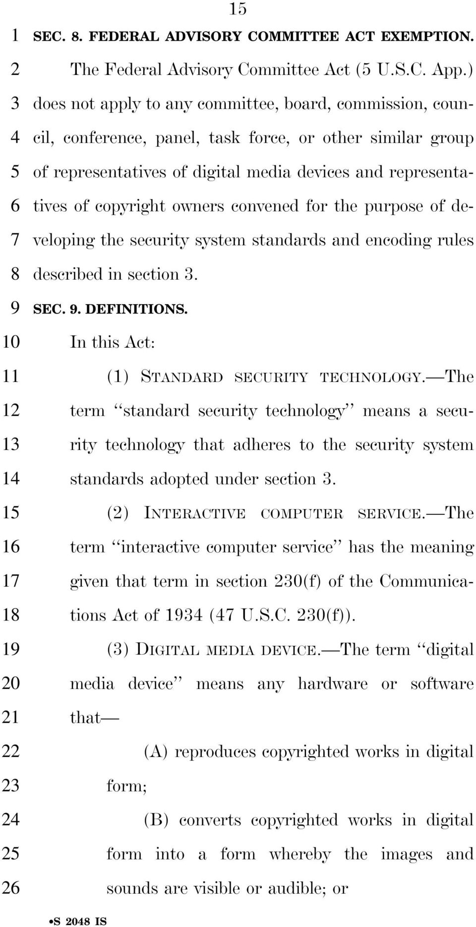 owners convened for the purpose of developing the security system standards and encoding rules described in section. SEC.. DEFINITIONS. In this Act: (1) STANDARD SECURITY TECHNOLOGY.