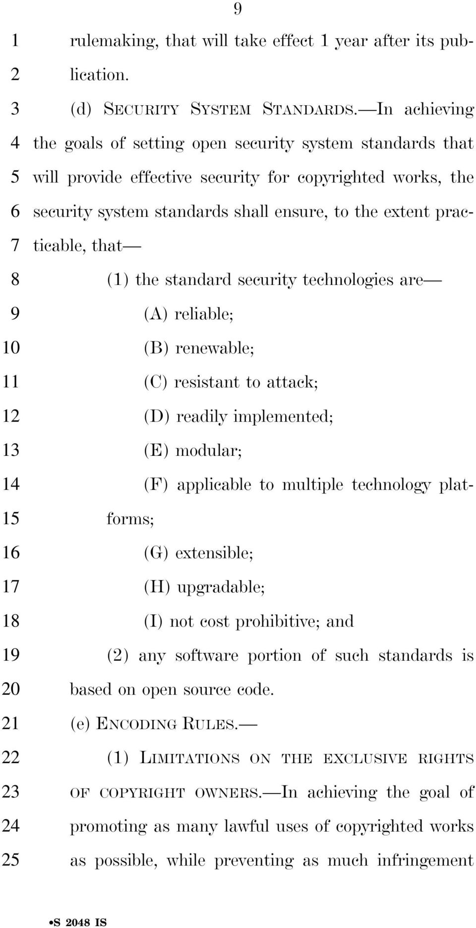 that (1) the standard security technologies are (A) reliable; (B) renewable; (C) resistant to attack; (D) readily implemented; (E) modular; (F) applicable to multiple technology platforms; (G)