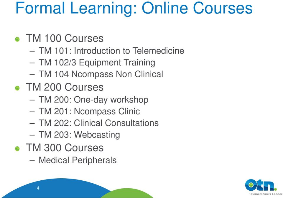 200 Courses TM 200: One-day workshop TM 201: Ncompass Clinic TM 202: