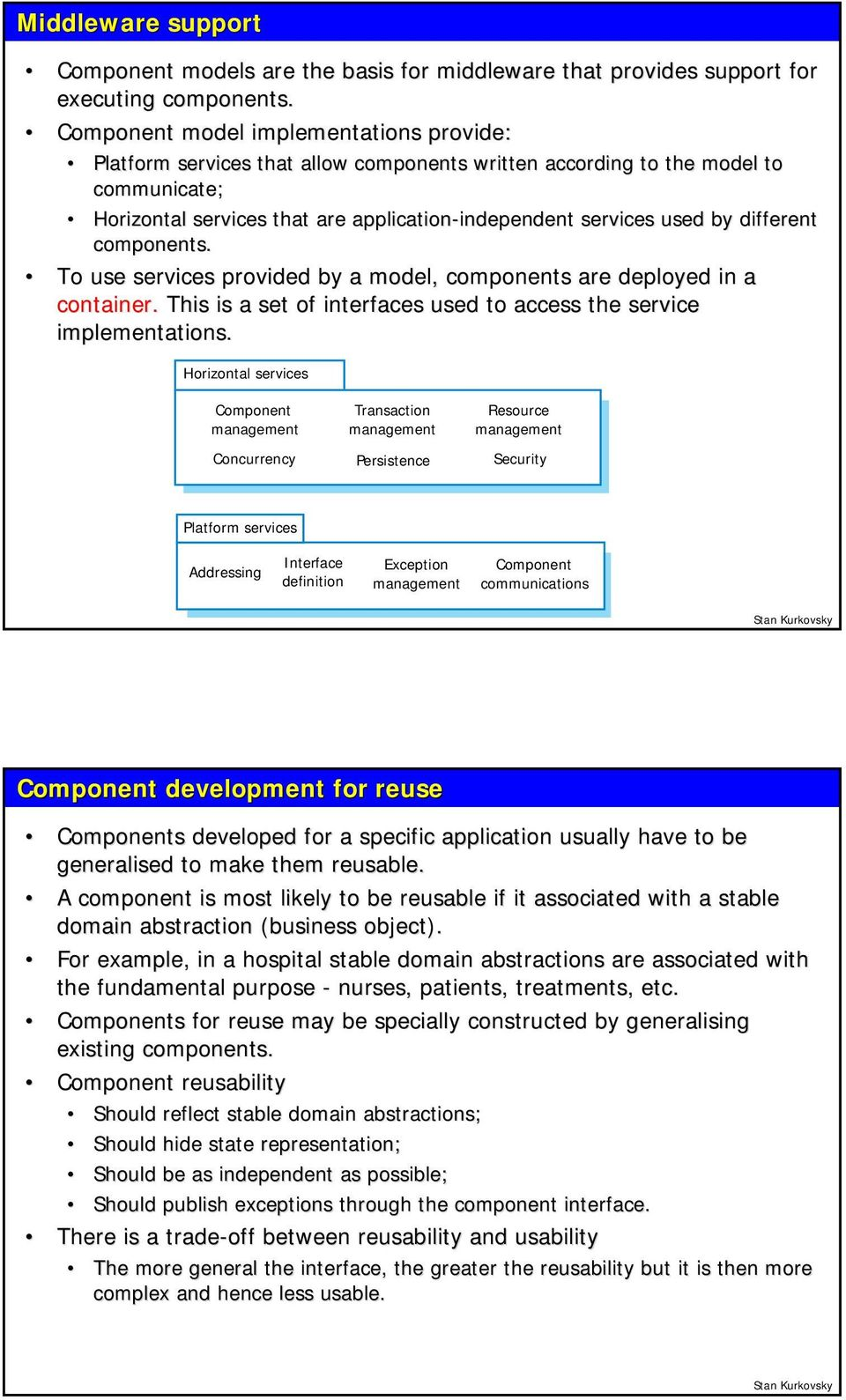 services used by different components. To use services provided by a model, components are deployed in a container. This is a set of interfaces used to access the service implementations.