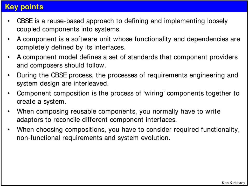 A component model defines a set of standards that component providers and composers should follow.