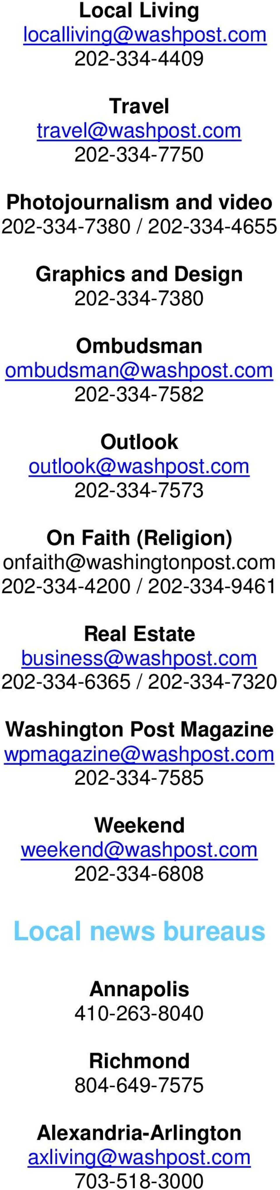 com 202-334-7582 Outlook outlook@washpost.com 202-334-7573 On Faith (Religion) onfaith@washingtonpost.
