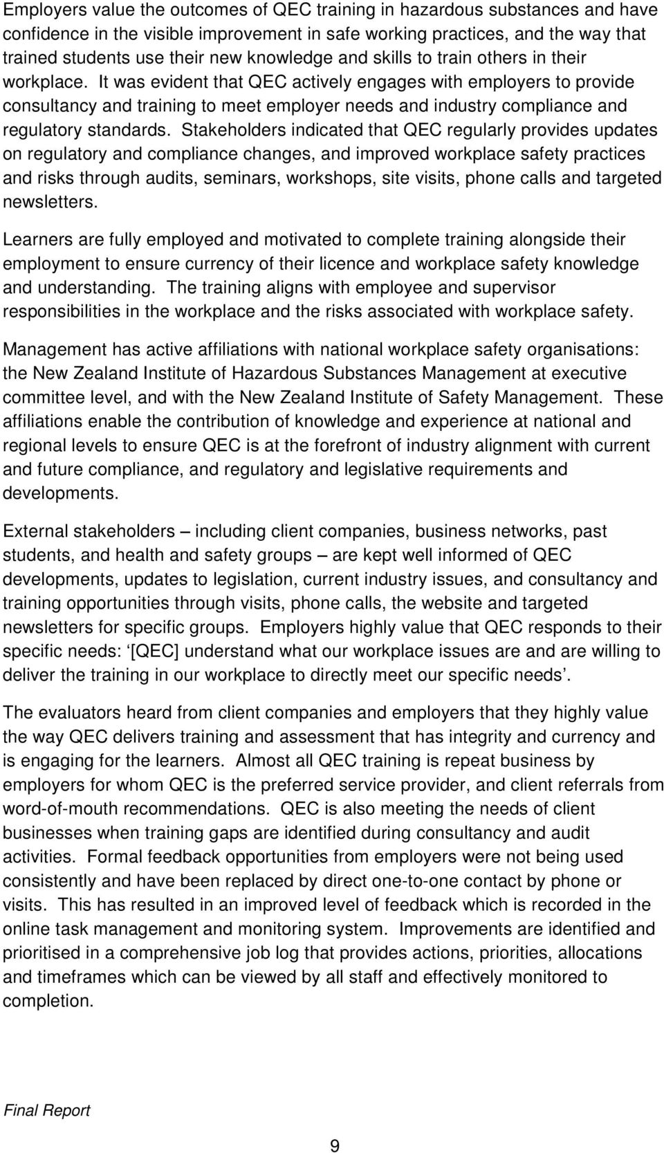 It was evident that QEC actively engages with employers to provide consultancy and training to meet employer needs and industry compliance and regulatory standards.