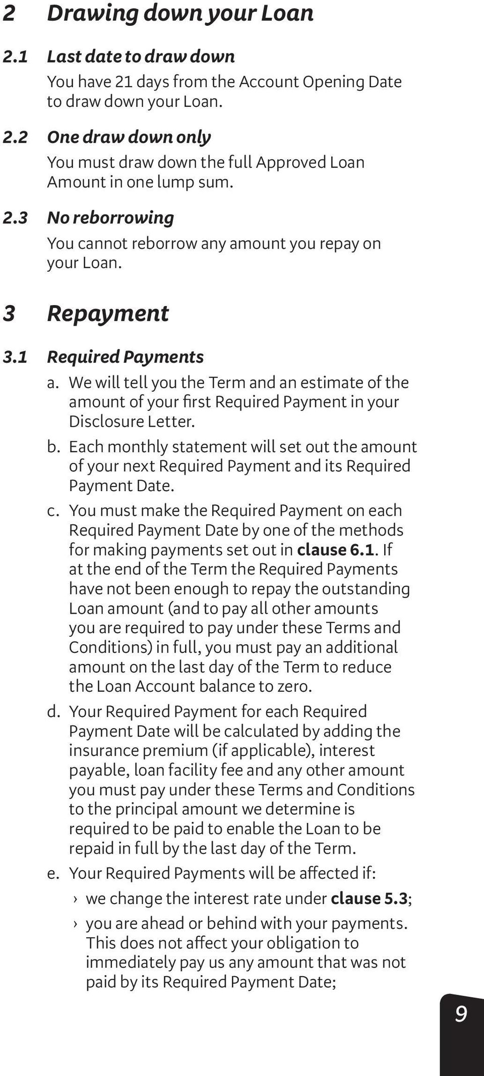 We will tell you the Term and an estimate of the amount of your first Required Payment in your Disclosure Letter. b.