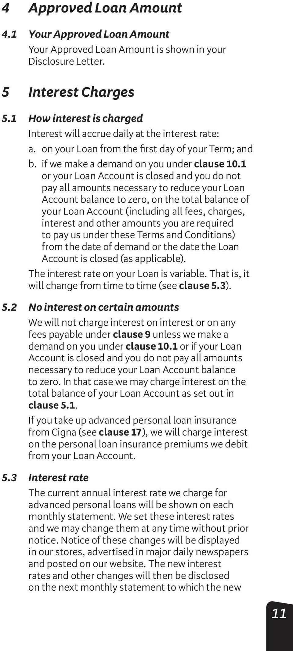 1 or your Loan Account is closed and you do not pay all amounts necessary to reduce your Loan Account balance to zero, on the total balance of your Loan Account (including all fees, charges, interest