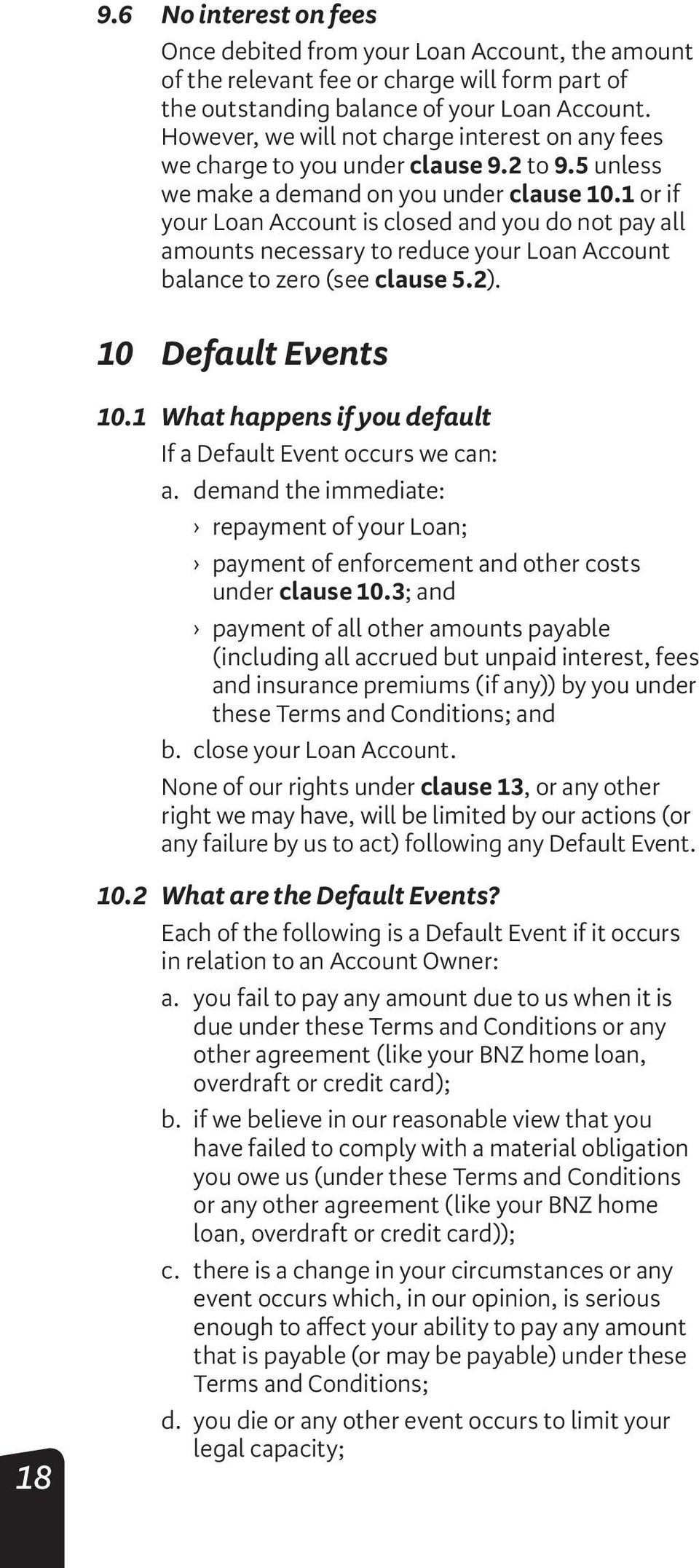1 or if your Loan Account is closed and you do not pay all amounts necessary to reduce your Loan Account balance to zero (see clause 5.2). 10 Default Events 10.