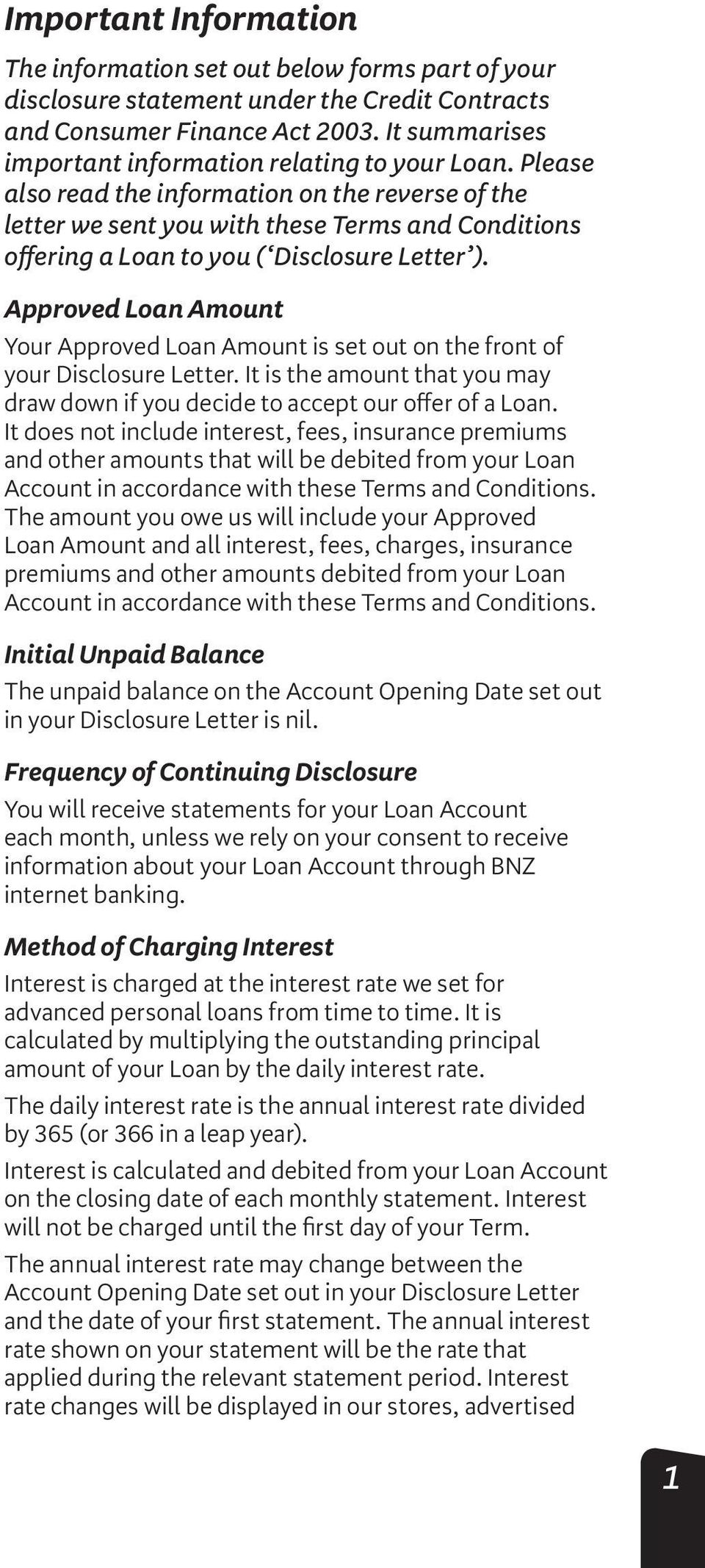 Please also read the information on the reverse of the letter we sent you with these Terms and Conditions offering a Loan to you ( Disclosure Letter ).