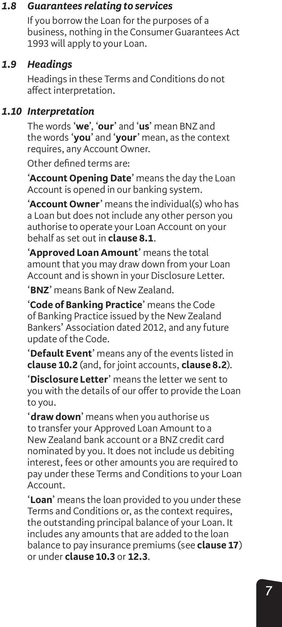 Other defined terms are: Account Opening Date means the day the Loan Account is opened in our banking system.