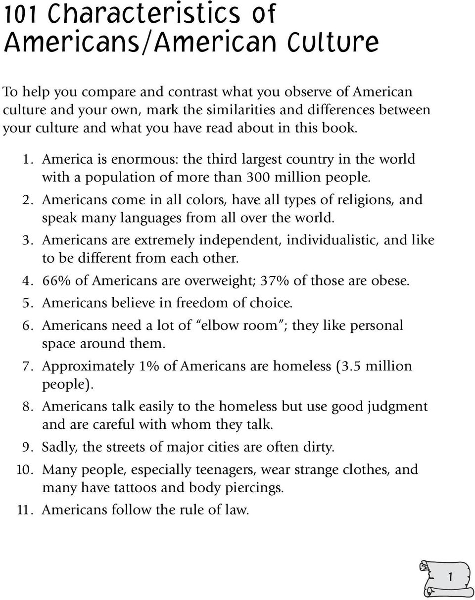 Americans come in all colors, have all types of religions, and speak many languages from all over the world. 3.