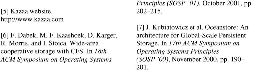 In 18th ACM Symposium on Operating Systems Principles (SOSP 01), October 2001, pp. 202 215. [7] J.