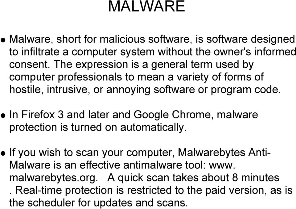 In Firefox 3 and later and Google Chrome, malware protection is turned on automatically.