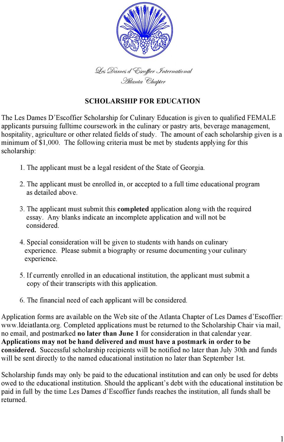 The following criteria must be met by students applying for this scholarship: 1. The applicant must be a legal resident of the State of Georgia. 2.