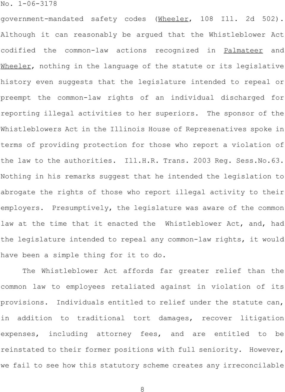 even suggests that the legislature intended to repeal or preempt the common-law rights of an individual discharged for reporting illegal activities to her superiors.