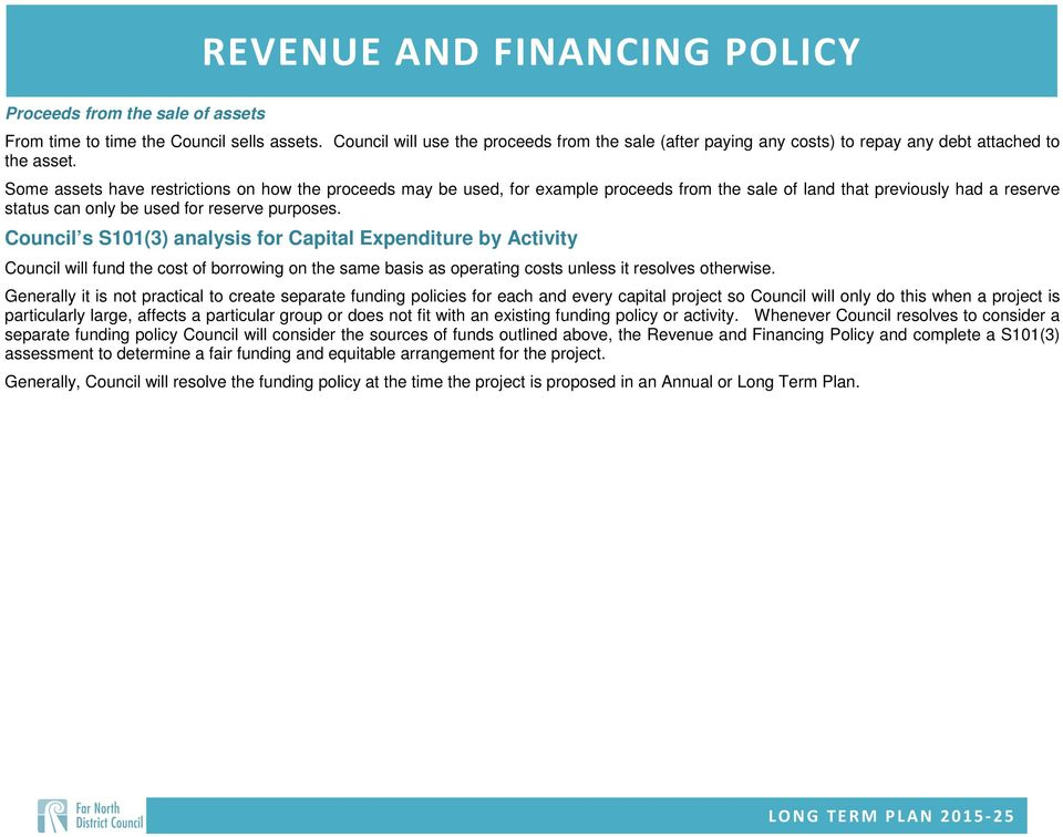 Council s S101(3) analysis for Capital Expenditure by Activity Council will fund the cost of borrowing on the same basis as operating costs unless it resolves otherwise.