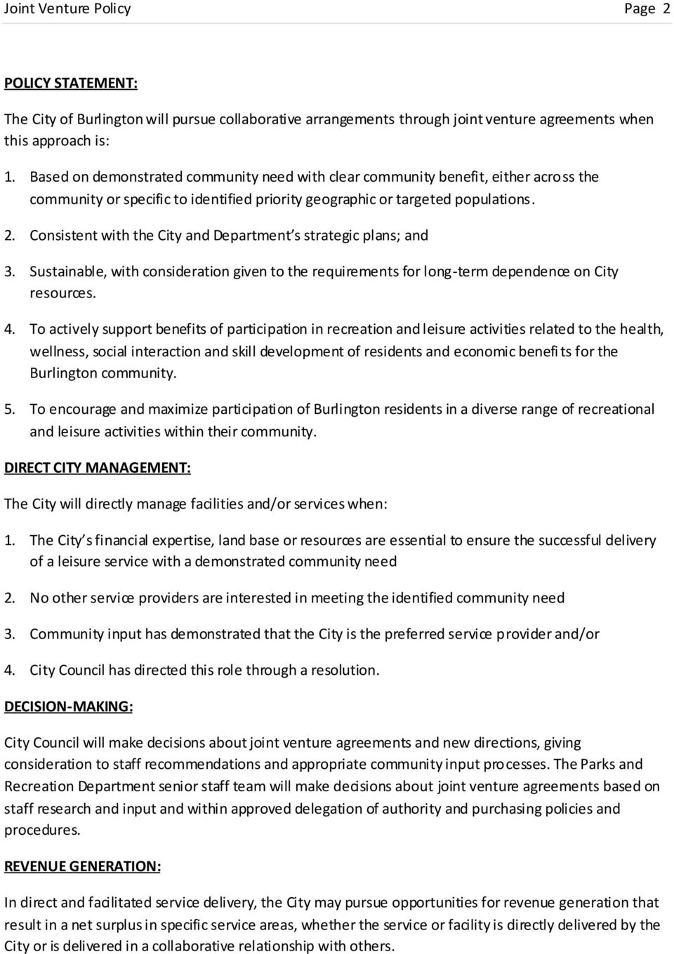 Consistent with the City and Department s strategic plans; and 3. Sustainable, with consideration given to the requirements for long-term dependence on City resources. 4.