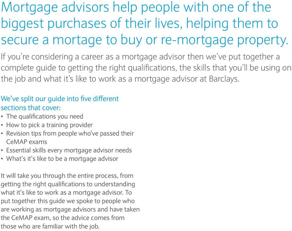 work as a mortgage advisor at Barclays.
