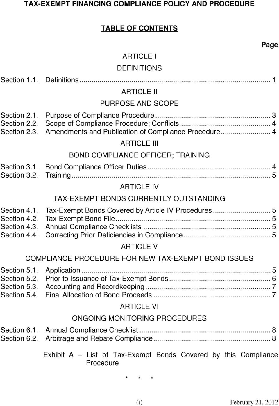 Bond Compliance Officer Duties... 4 Section 3.2. Training... 5 ARTICLE IV TAX-EXEMPT BONDS CURRENTLY OUTSTANDING Section 4.1. Tax-Exempt Bonds Covered by Article IV Procedures... 5 Section 4.2. Tax-Exempt Bond File.