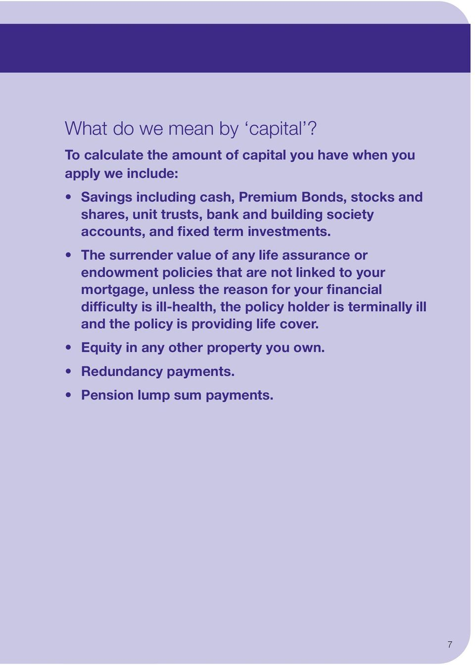 trusts, bank and building society accounts, and fixed term investments.
