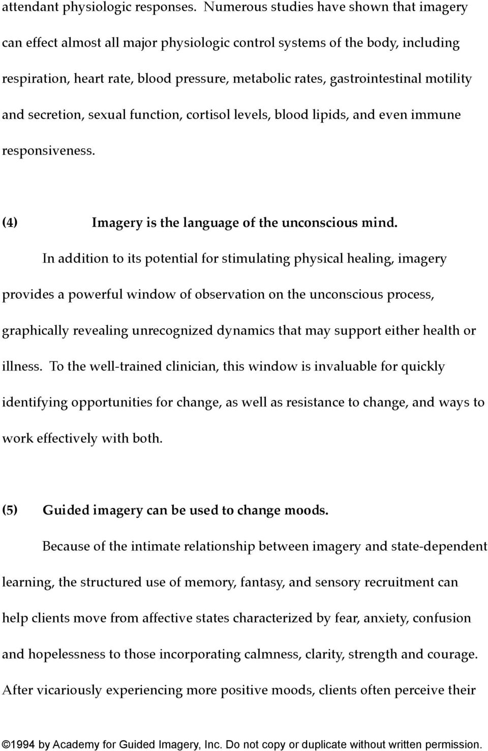 motility and secretion, sexual function, cortisol levels, blood lipids, and even immune responsiveness. (4) Imagery is the language of the unconscious mind.
