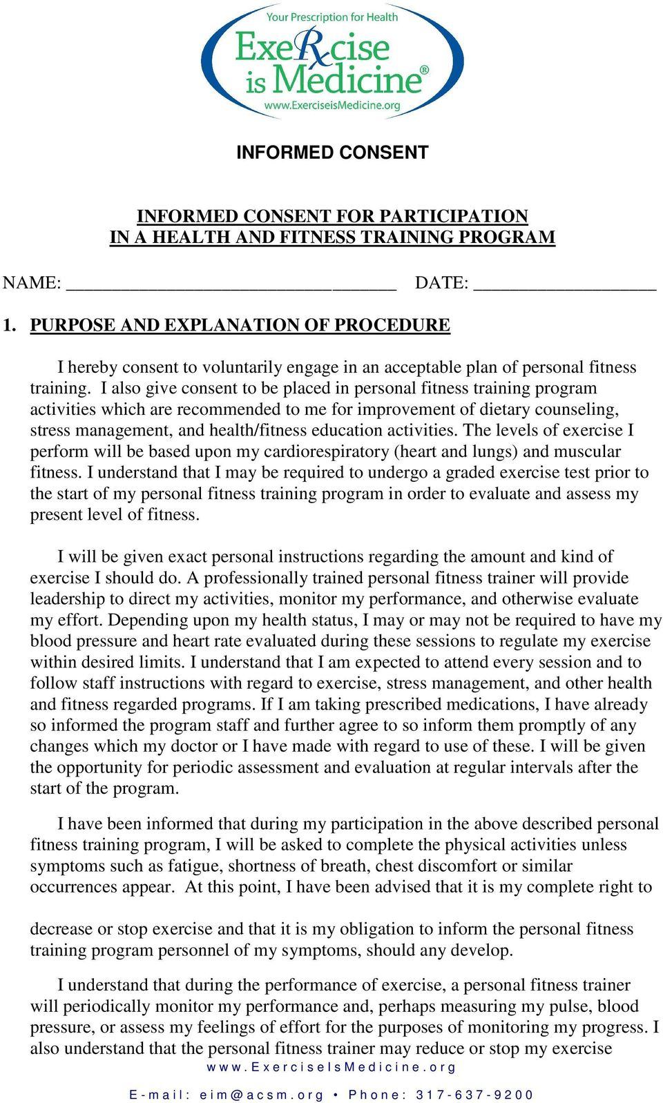 I also give consent to be placed in personal fitness training program activities which are recommended to me for improvement of dietary counseling, stress management, and health/fitness education