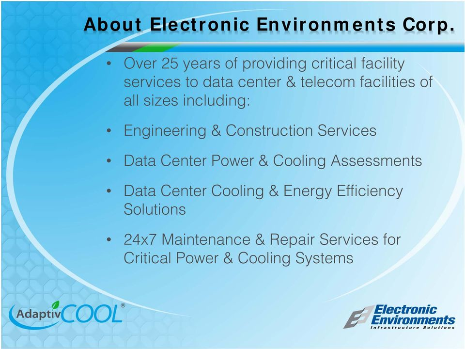 facilities of all sizes including: Engineering & Construction Services Data Center