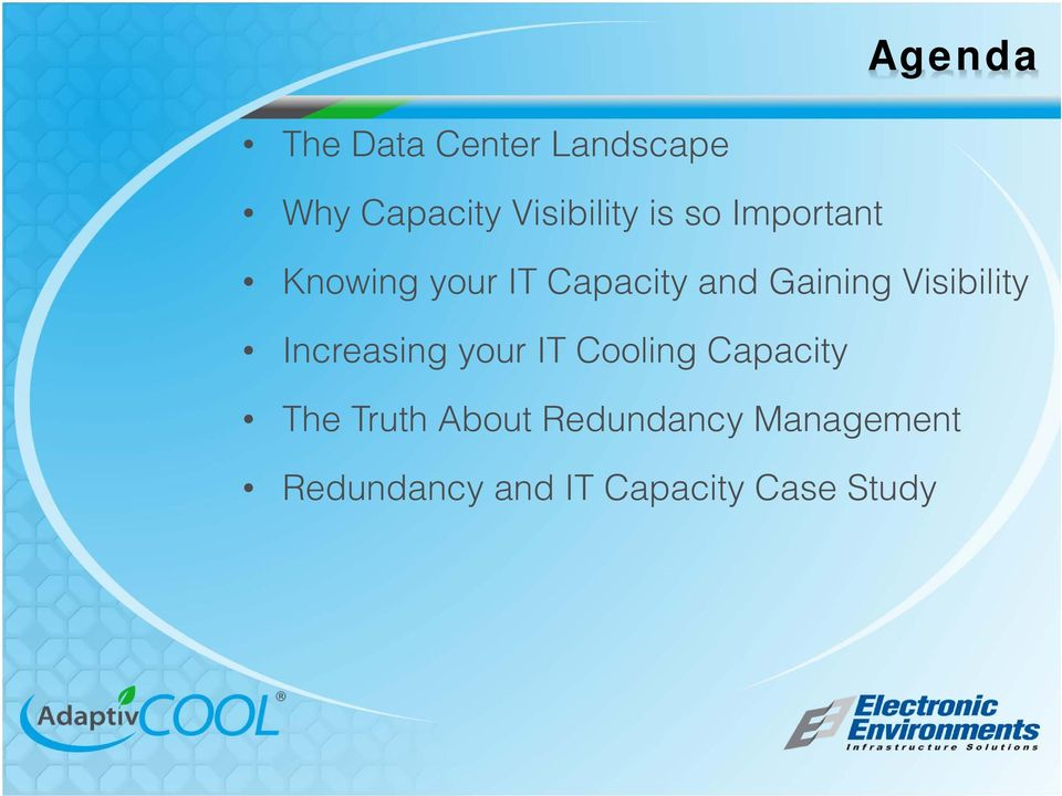 Visibility Increasing your IT Cooling Capacity The Truth