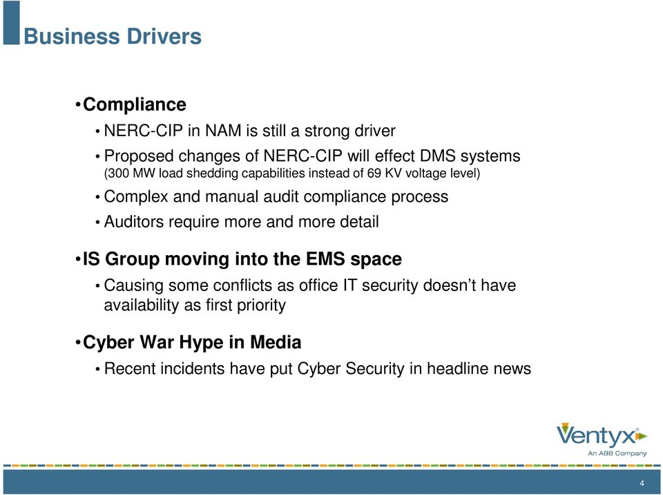 Auditors require more and more detail IS Group moving into the EMS space Causing some conflicts as office IT security