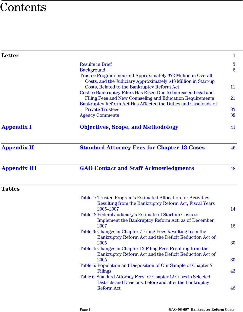 Caseloads of Private Trustees 33 Agency Comments 38 Appendix I Objectives, Scope, and Methodology 41 Appendix II Standard Attorney Fees for Chapter 13 Cases 46 Appendix III GAO Contact and Staff
