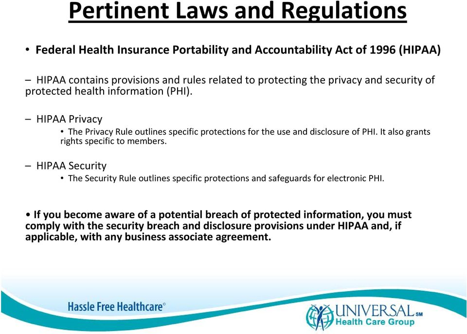 It also grants rights specific to members. HIPAA Security The Security Rule outlines specific protections and safeguards for electronic PHI.