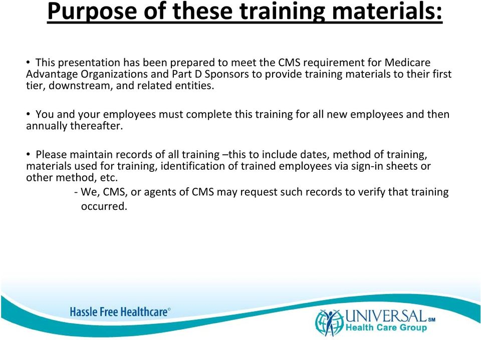 You and your employees must complete this training for all new employees and then annually thereafter.