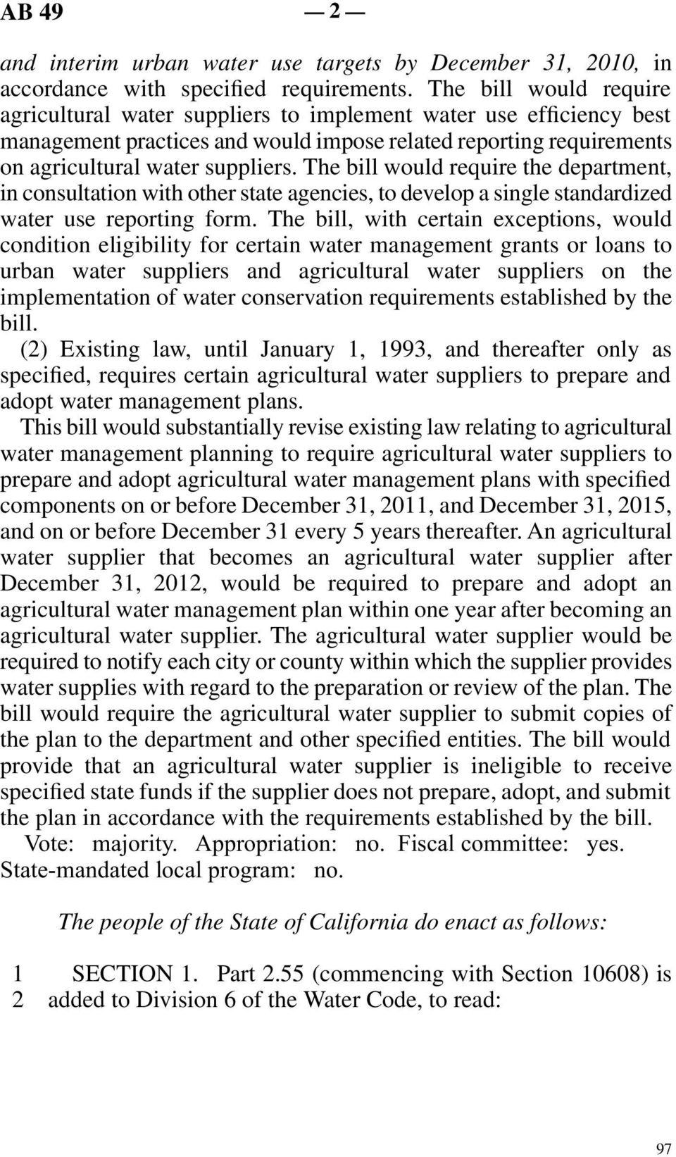The bill would require the department, in consultation with other state agencies, to develop a single standardized water use reporting form.