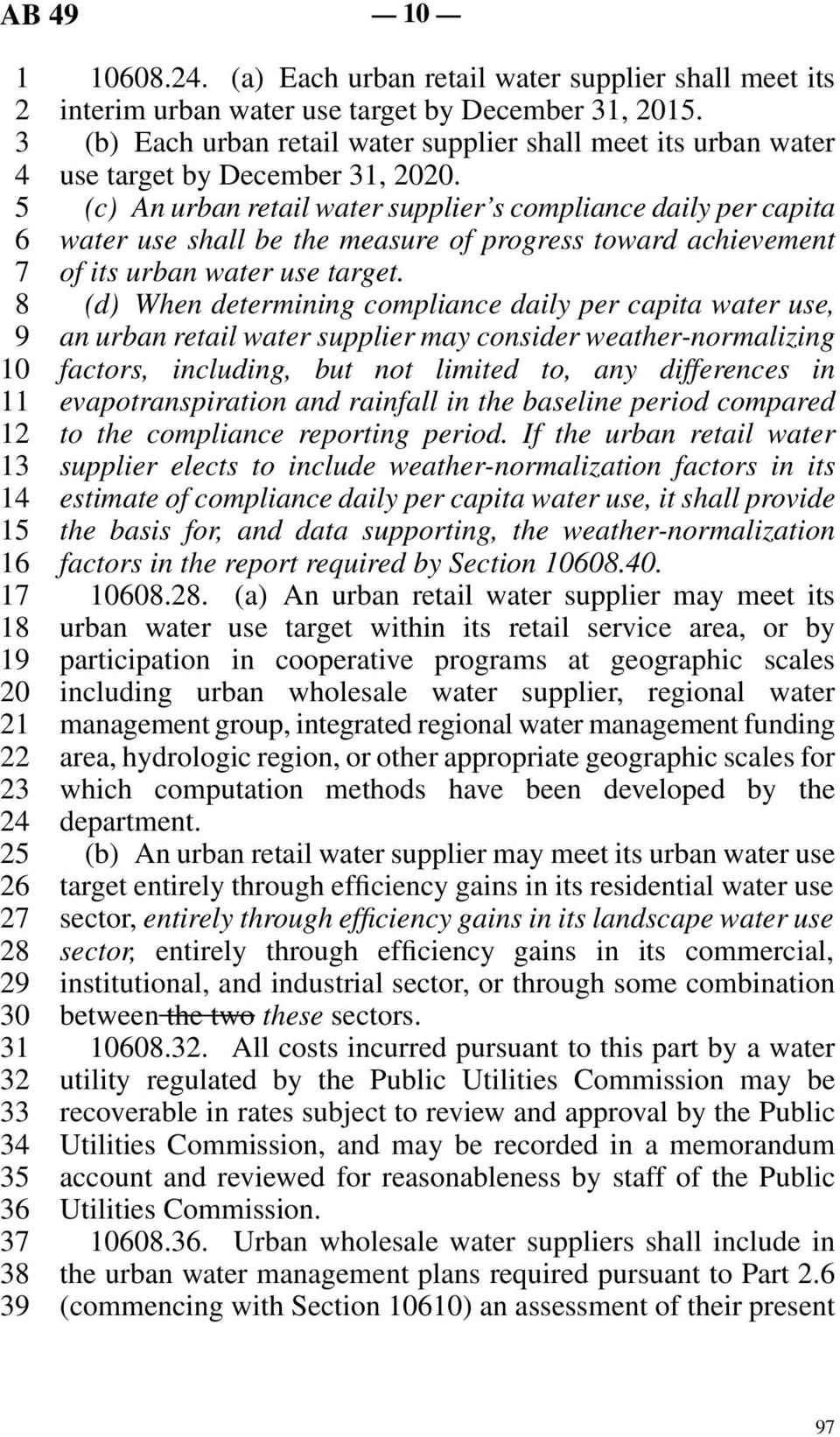 (c) An urban retail water supplier s compliance daily per capita water use shall be the measure of progress toward achievement of its urban water use target.