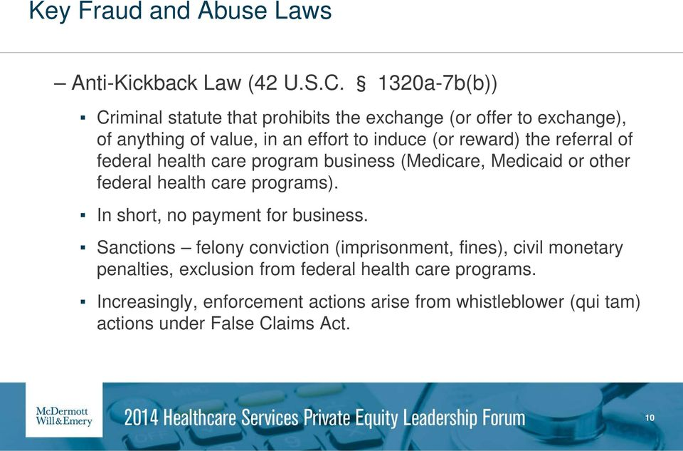 the referral of federal health care program business (Medicare, Medicaid or other federal health care programs).