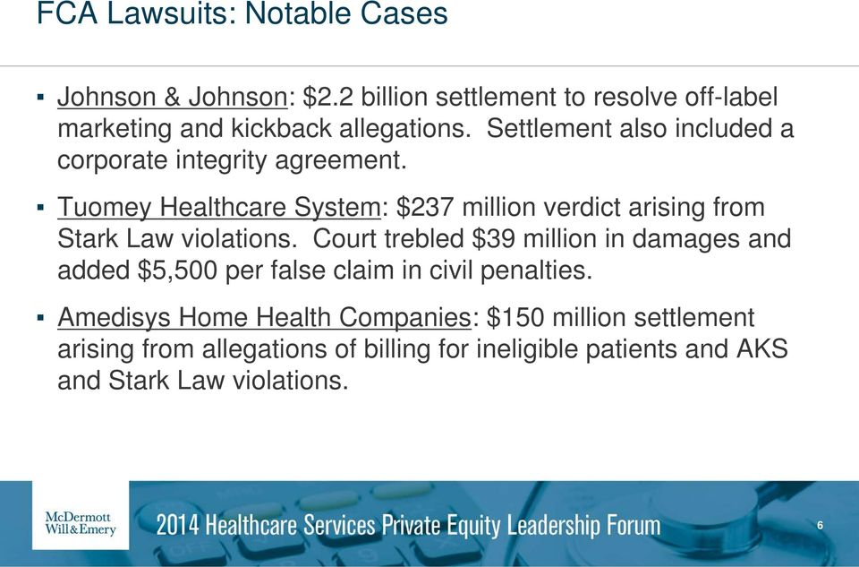 Tuomey Healthcare System: $237 million verdict arising from Stark Law violations.
