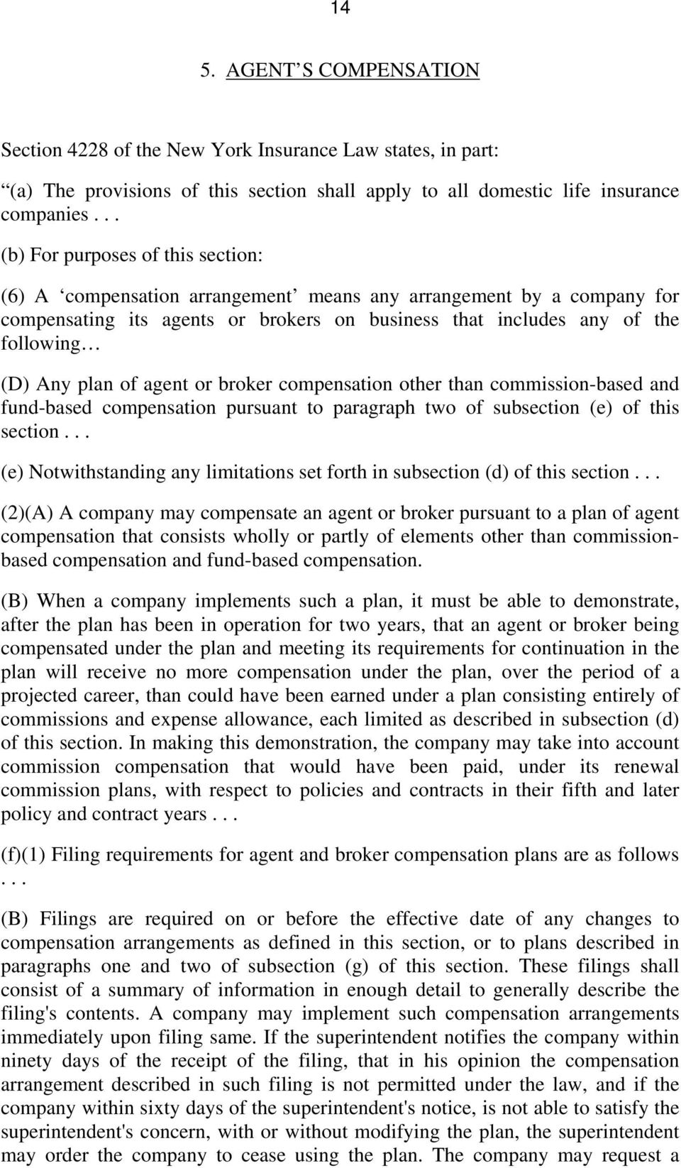plan of agent or broker compensation other than commission-based and fund-based compensation pursuant to paragraph two of subsection (e) of this section.