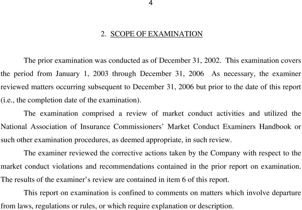 report (i.e., the completion date of the examination).
