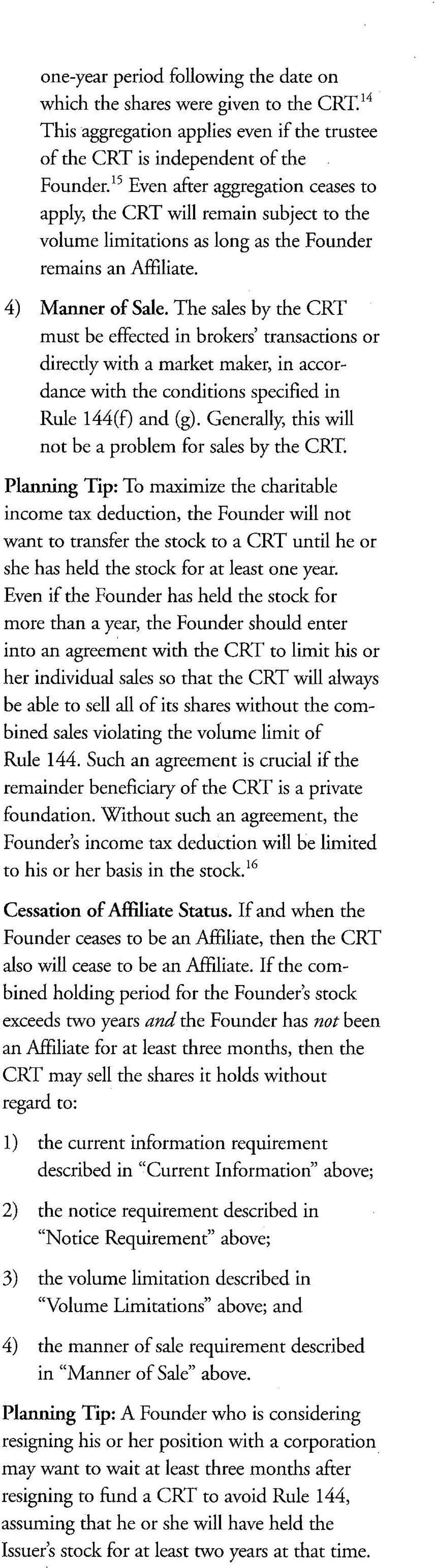 The sales by the CRT must be effected in brokers' transactions or directly with a market maker, in accordance with the conditions specified in Rule 144(f) and (g).